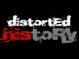 distorted history
